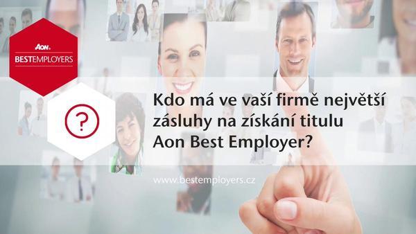 Vítězové Aon Best Employers 2017 prozradili, kdo v jejich firmě má největší zásluhy na získání titulu